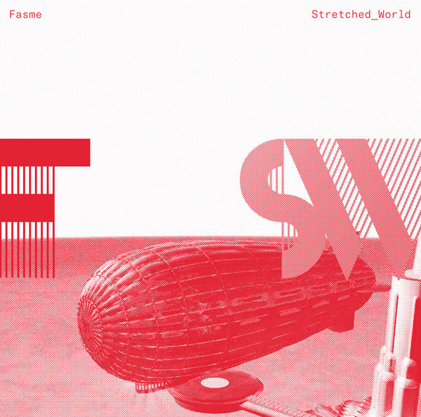 Fasme – Stretched World