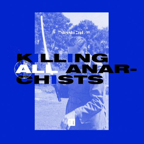 Takaaki Itoh - Killing All Anarchists