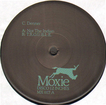 C Denner - Not The Indian / T.R.O.U.B.L.E.
