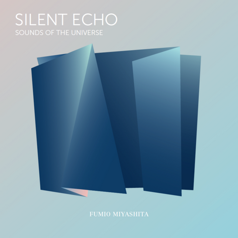 Fumio Miyashita - Silent Echo: Sounds of the Universe