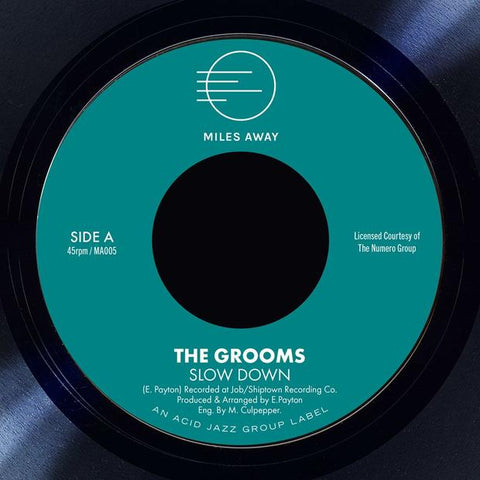 The Grooms - Slow Down / I Deserve A Little Bit More