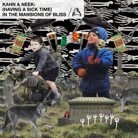 Kahn & Neek - (Having A Sick Time) In The Mansions Of Bliss (PRE-ORDER)