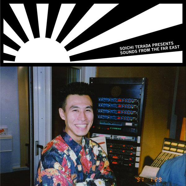 SOICHI TERADA PRESENTS - SOUNDS FROM THE FAR EAST (UPDATED VERSION) (PRE-ORDER)