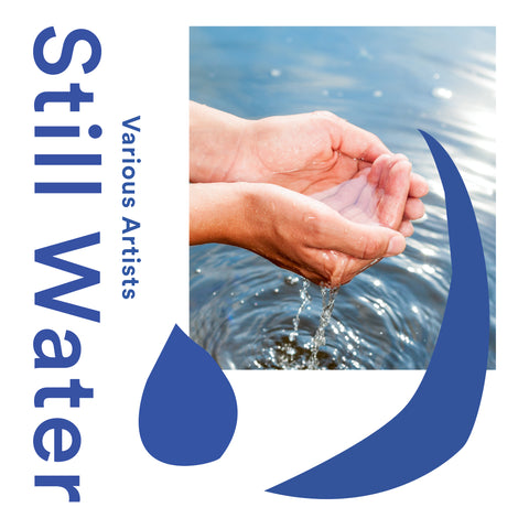 VARIOUS ARTISTS - STILL WATER (PRE-ORDER)