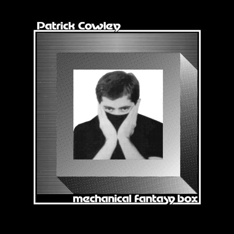 Patrick Cowley - Mechanical Fantasy Box (PRE-ORDER)