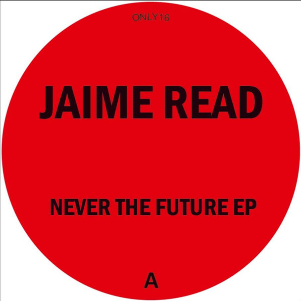 Jaime Read - Never The Future EP (PRE-ORDER)