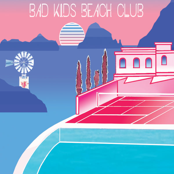 Various Artists - Bad Kids Beach Club
