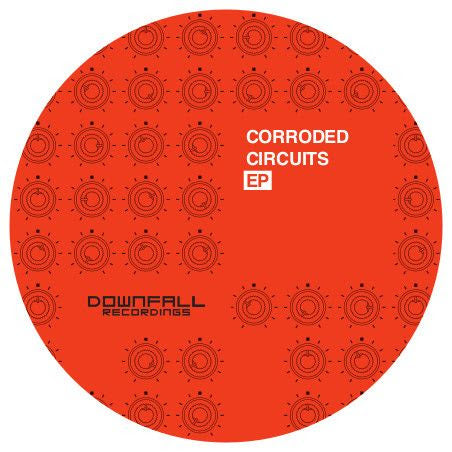 Various Artists - Corroded Circuits EP