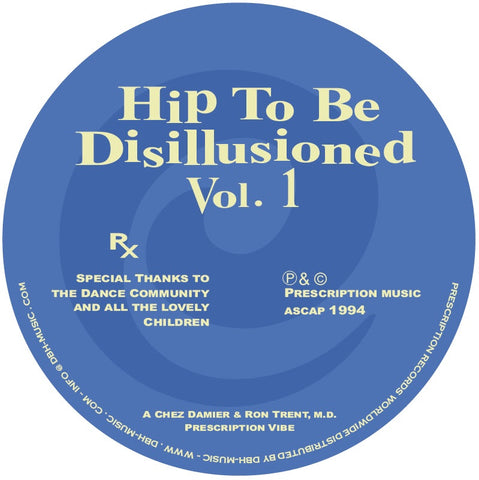 Chez Damier & Ron Trent, M.D. - Hip To Be Disillusioned Vol. 1 (pre-order)