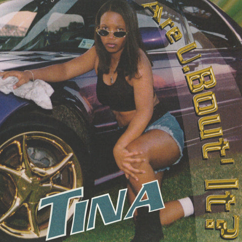 TINA - ARE U. BOUT IT? (PRE-ORDER)
