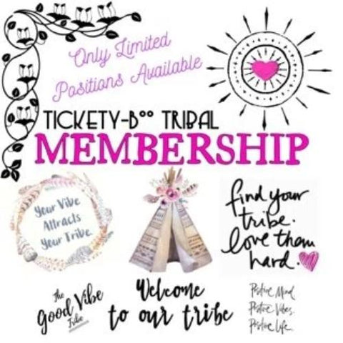 TICKETY-BOO TRIBAL MEMBERSHIP- ONE DAY SALE @$100