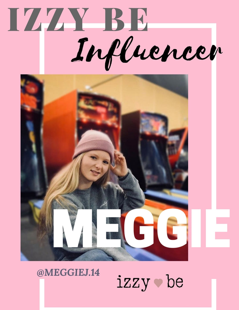 Izzy Be Influencer Feature - Meggie