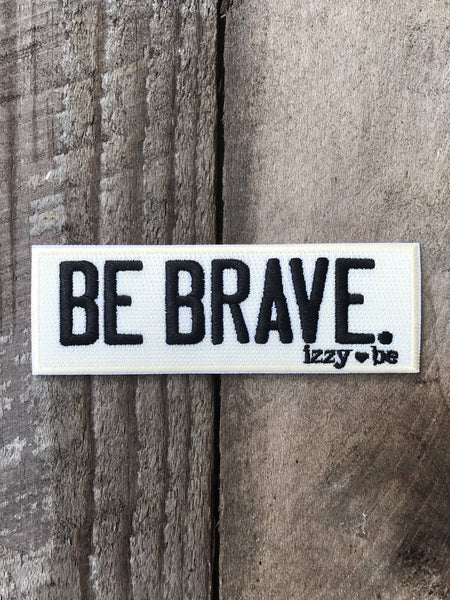 Be Brave Embroidered Patch