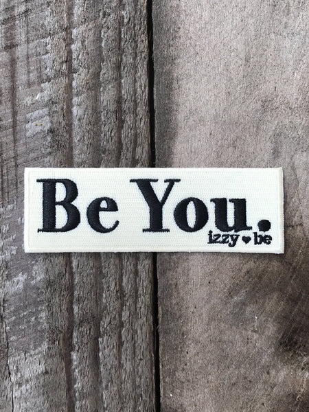 Be You Embroidered Patch