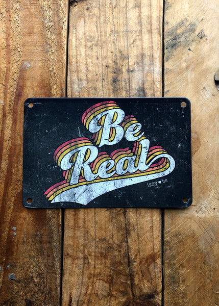 BE REAL Vintage Metal Postcard Print
