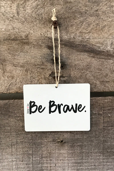 Be Brave Mini Metal Prints