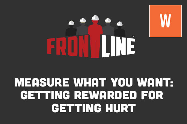 Measure What You Want: Getting Rewarded for Getting Hurt (WEBINAR REPLAY) - Incident Prevention Institute