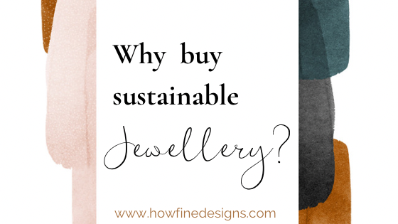 How to Shop for Sustainable Jewellery?