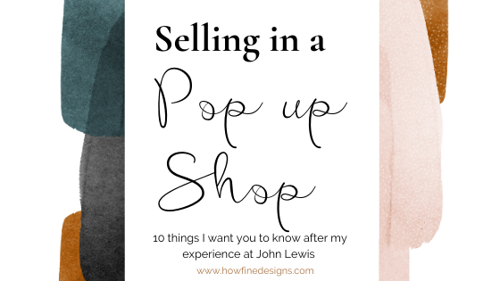 Selling in a Pop up Shop 10 things I want you to know after my experience at John Lewis