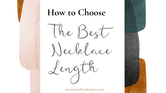 How to Choose the Best Necklace Length