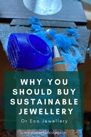 Why you should buy Sustainable Jewellery or Eco Jewellery