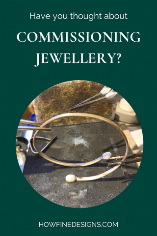 Have you thought about commissioning jewellery