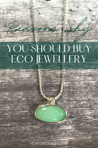 Why you should buy Sustainable Jewellery