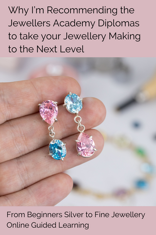 Why I'm Recommending the Jewellers Academy Diplomas to take your Jewellery Making to the Next Level - Online Guided Learning learn Jewellery making from home