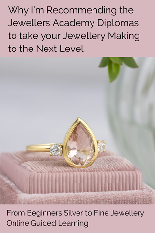 Why I'm Recommending the Jewellers Academy Diplomas to take your Jewellery Making to the Next Level  - Pinterest Pin