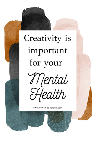 Creativity is Important for your Mental Health
