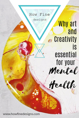Why Art and Creativity is essential for your Mental Health #MentalHealthAwareness