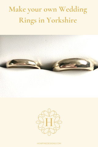 Make your own Wedding Rings in Yorkshire
