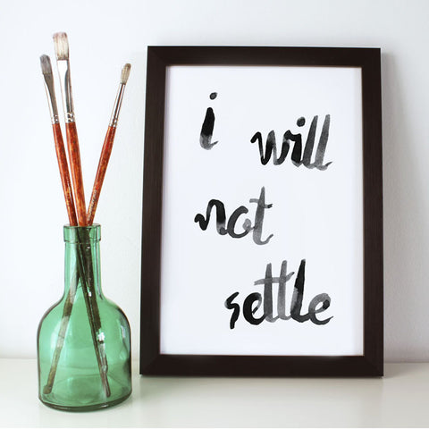 I Will Not Settle Print