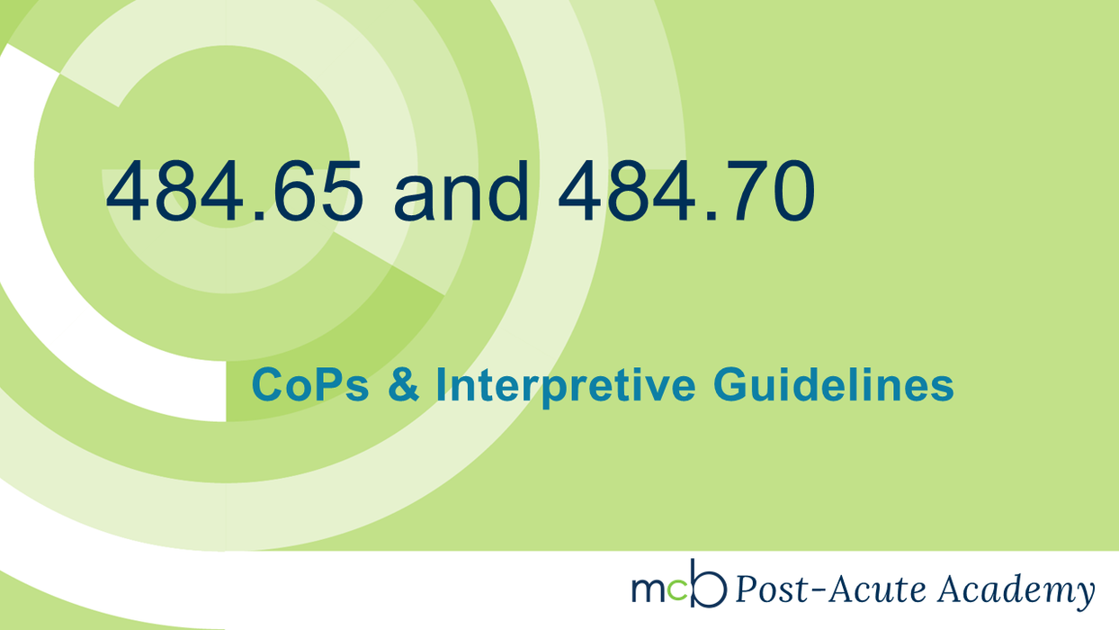 CoPs and Interpretive Guidelines 484.65 and 484.70