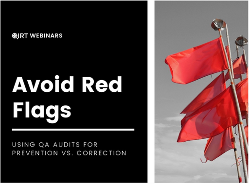 Avoid Red Flags. Using QA Audits for Prevention vs. Correction