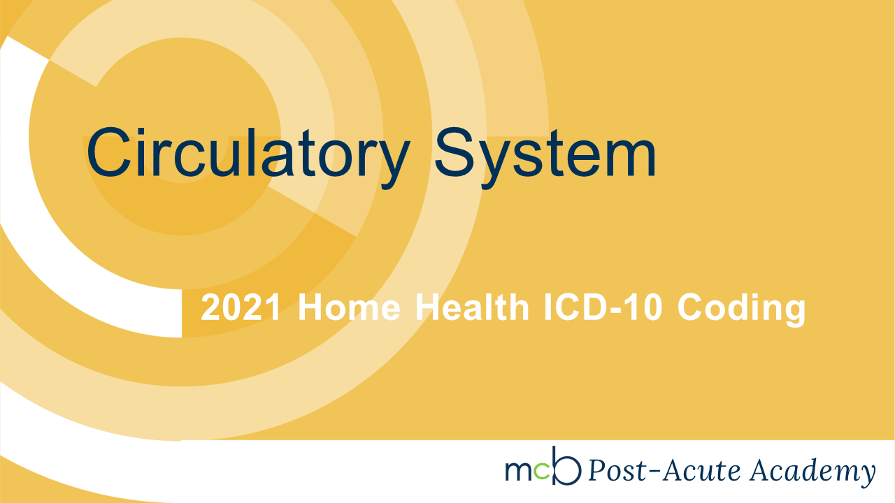 2021 Home Health ICD-10 Coding - Circulatory System