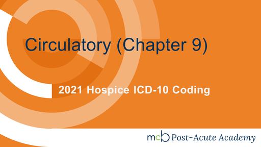 2021 Hospice ICD-10 Coding - Circulatory (Chapter 9)