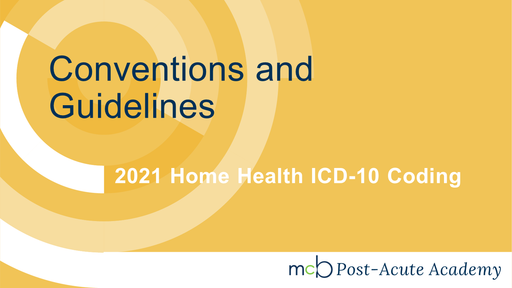 2021 Home Health ICD-10 Coding - Conventions and Guidelines