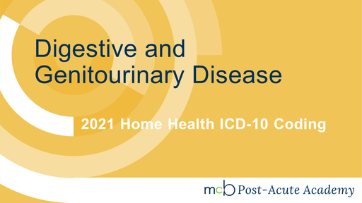 2021 ICD-10 Home Care Coding - Digestive and Genitourinary Diseases