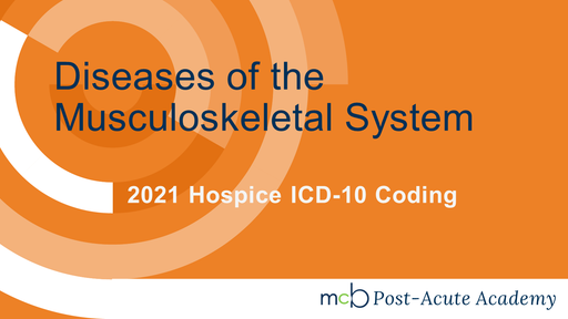 2021 Hospice ICD-10 Coding - Diseases of the Musculoskeletal System