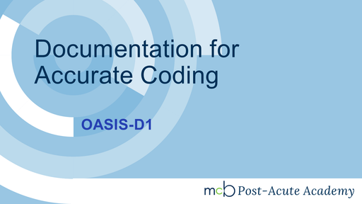 OASIS-D1 - Documentation for Accurate Coding
