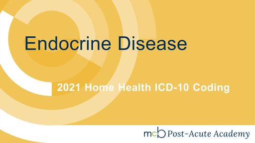 2021 Home Health ICD-10 Coding - Endocrine Disease