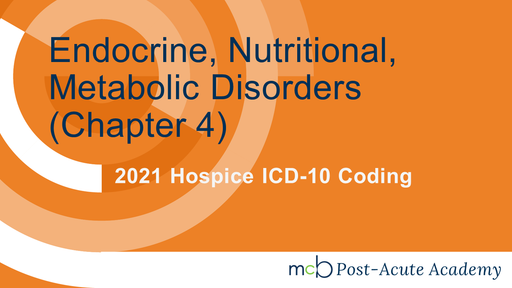 2021 Hospice ICD-10 Coding - Endocrine, Nutritional, Metabolic Disorders (Chapter 4)