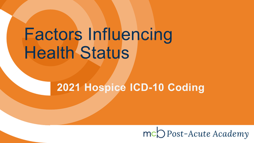 2021 Hospice ICD-10 Coding - Factors Influencing Health Status