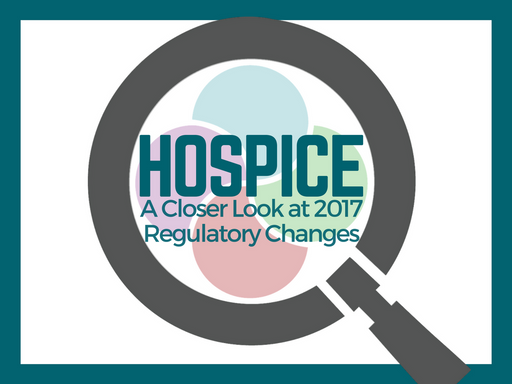 Hospice a Closer Look at 2017 Changes