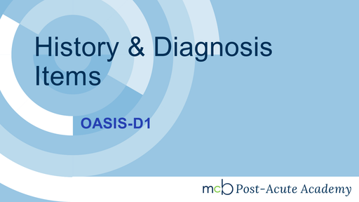OASIS-D1 - History and Diagnosis