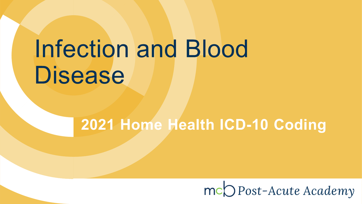 2021 Home Health ICD-10 Coding - Infection and Blood Disease