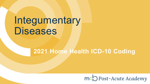 2021 Home Health ICD-10 Coding - Integumentary Diseases