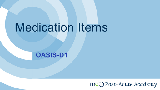 OASIS-D1 - Medication Items