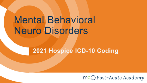 2021 Hospice ICD-10 Coding - Mental Behavioral Neuro Disorders